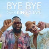 Bye Bye (feat. Tayc) de Soolking