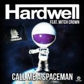 Call Me a Spaceman von Hardwell