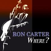 Where? (Original Album) de Ron Carter