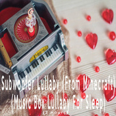 Subwoofer Lullaby (From Minecraft) (Music Box Lullaby For Sleep) by Color Noise Therapy