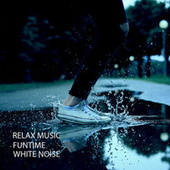 Relax Music: Funtime White Noise by Spa Music Relaxation