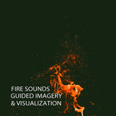 Fire Sounds: Guided Imagery & Visualization by Reiki