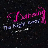 Dancing The Night Away von Various Artists