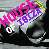 House Of Ibiza 2012 by Various Artists
