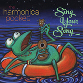 Sing Your Song by The Harmonica Pocket