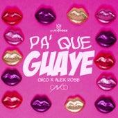 Pa Que Guaye by Alex Rose
