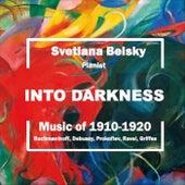Into Darkness: Piano Music 1910-1920 von Svetlana Belsky
