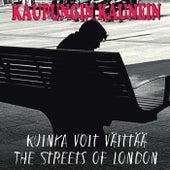 Kuinka voit väittää - The Streets of London by Kaupungin Kaunein