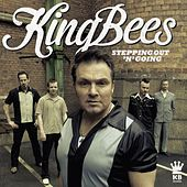 Stepping Out 'N' Going von The Kingbees