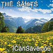 I Can Save You by The Saints
