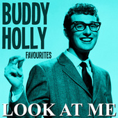 Look At Me Buddy Holly Favourites by Buddy Holly