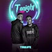 Tonight de Tru-Life