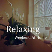 Relaxing Weekend At Home by Royal Philharmonic Orchestra