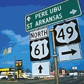 St. Arkansas (2021 Remix and Master) by Pere Ubu