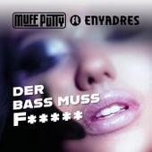 DER BASS MUSS F***** von Muff Putty
