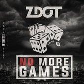 No More Games di Z Dot (Pocus. Dangerous D)