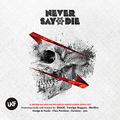 Never Say Die by Various Artists