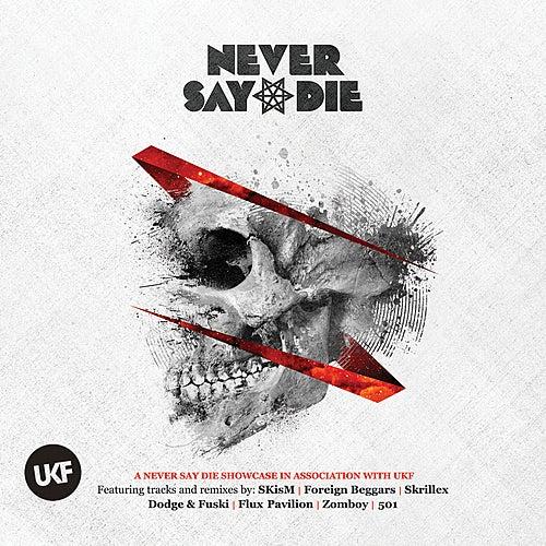 Never Say Die by Various Artists