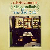 Chris Connor Sings Ballads Of The Sad Cafe by Chris Connor
