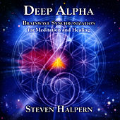Deep Alpha: Brainwave Synchronization for Meditation and Healing von Steven Halpern