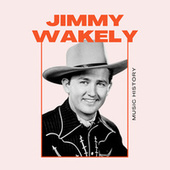 Jimmy Wakely - Music History fra Jimmy Wakely