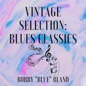 Vintage Selection: Blues Classics (2021 Remastered) de Bobby Blue Bland