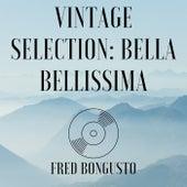 Vintage Selection: Bella Bellissima (2021 Remastered) de Fred Bongusto