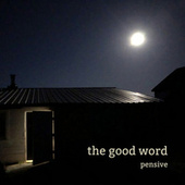The Good Word by Pensive