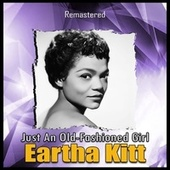 Just an Old-Fashioned Girl (Remastered) by Eartha Kitt