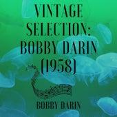 Vintage Selection: Bobby Darin (1958) (2021 Remastered) by Bobby Darin
