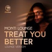 Treat You Better (Lounge Version) di Monti Lounge