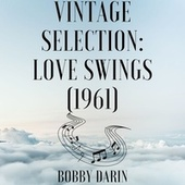 Vintage Selection: Love Swings (1961) (2021 Remastered) by Bobby Darin