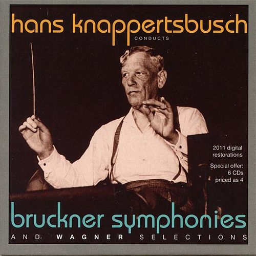 Hans Knappertsbusch conducts Brucker Symphonies 3-9 and Wagner Selections (1944-1959) by Various Artists