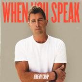 When You Speak by Jeremy Camp