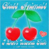 I Don't Wanna Talk (I Just Wanna Dance) von Glass Animals