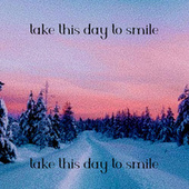 Take This Day to Smile by Lo Fi Beats
