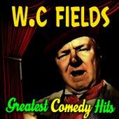 Greatest Comedy Hits by W.C. Fields