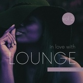In Love with Lounge, Vol. 2 de Various Artists