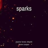 Sparks (feat. Thom Cooper) by Joanie Loves Chachi