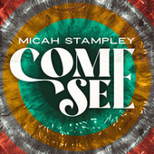 Come See (Radio Edit) by Micah Stampley