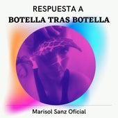 Respuesta a Botella Tras Botella de Marisol Sanz Oficial