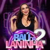 Baú da Laninha 2 by Laninha Show