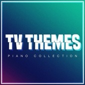 TV Themes - Piano Collection by The Blue Notes