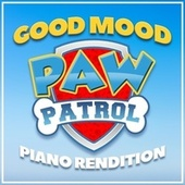Paw Patrol: The Movie - Good Mood (Piano Rendition) by The Blue Notes