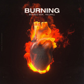 Burning by Double MZK