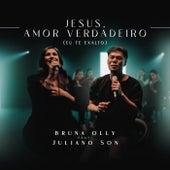Jesus, Amor Verdadeiro / Eu Te Exalto (Ao Vivo) by Bruna Olly