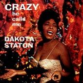 Crazy He Calls Me by Dakota Staton