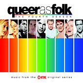Queer As Folk: The Fourth Season by Various Artists