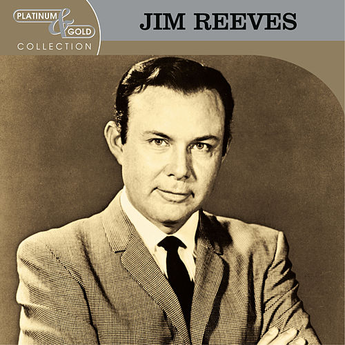 Platinum & Gold Collection by Jim Reeves