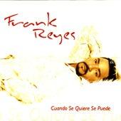 Cuando Se Quiere Se Puede by Frank Reyes